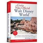 O Guia não Oficial - Walt Disney World