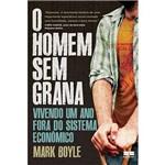 O Homem Sem Grana: Vivendo uma Ano Fora do Sistema Econômico
