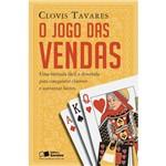 O Jogo das Vendas uma Fórmula Fácil e Divertida para Conquistar Clientes e Aumentar Lucros 1ª Ed.