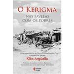 O Kerigma-Nas Favelas com os Pobres: uma Experiência de Nova Evangelização: a Missão Ad Gentes -1ª Ed.