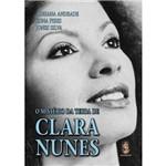 O Mistério da Terra de Clara Nunes - 1ª Ed.