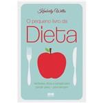 O Pequeno Livro da Dieta: Verdades, Dicas e Terapia para Perder Peso - para Sempre