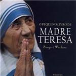 O Pequeno Livro de Madre Teresa
