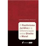 O Positivismo Jurídico e a Diferenciação Entre Direito e Moral - 2018