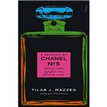 O Segredo do Chanel Nº 5: a História Íntima do Perfume Mais Famoso do Mundo