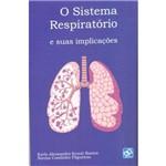 O Sistema Respiratório e Suas Implicações