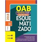OAB Esquematizado - Volume Único - 1ª Fase - 4ª Ed. 2018