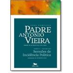 Obra Completa Padre Antonio Vieira: Sermoes de Incidencia Politica - Vol.13 - Tomo 2