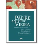 Obra Completa Padre Antonio Vieira: Sermões de Nossa Senhora - Tomo 2 - Vol.7