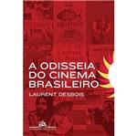 Odisseia do Cinema Brasileiro, a - Cia das Letras