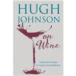 On Wine - Good Bits From 55 Years Od Scribbling