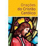 Orações do Cristão Católico - 1ª Ed.