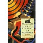 Orfeu Extatico na Metropole - Cia das Letras