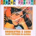 Orquestra e Coro - Blocos Festeiros da Alegria - Festas Juninas Cd Ec