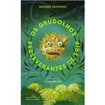Os Grudolhos Perseverantes de Frip - 1ª Ed.