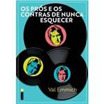 Os Prós e os Contras de Nunca Esquecer - 1ª Ed.