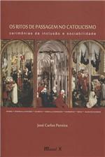 Os Ritos de Passagem no Catolicismo: Cerimônia de Inclusão e Sociabilidade