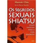 Os Segredos Sexuais do Shiatsu: Jogos Taoístas para a Vida Amorosa