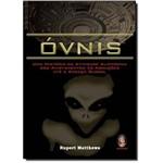 Óvnis: uma História da Atividade Alienígena dos Avistamentos às Abduções Até a Ameça Global