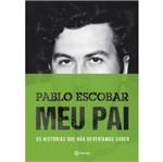 Pablo Escobar - Meu Pai - Planeta