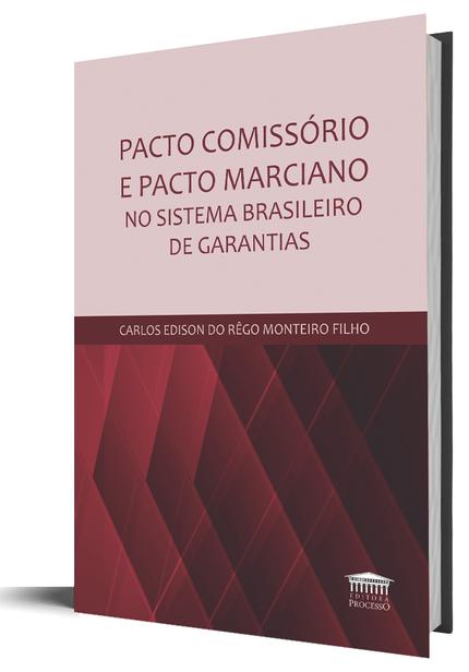 Pacto Comissório e Pacto Marciano no Sistema Brasileiro de Garantias