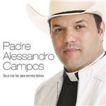 Padre Alessandro Campos Deus Nos Fez para Sermos Felizes - CD Católico