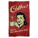 Pano de Prato Coffee You Can Sleep When You Are Dead