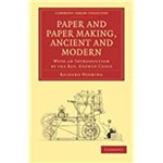 Paper And Paper Making, Ancient And Modern