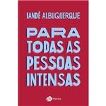 Para Todas as Pessoas Intensas - 1ª Ed.