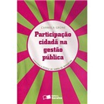 Participação Cidadã na Gestão Pública 1ª Ed.