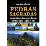 Pedras Sagradas: Templos, Pirâmides, Monastérios e Catedrais