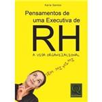 Pensamentos de uma Executiva de RH - a Vida Organizacional Sem Mimimi