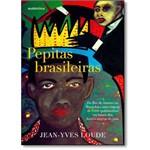 Pepitas Brasileiras: do Rio de Janeiro ao Maranhão, uma Viagem de 5.000 Quilômetros em Busca dos Her