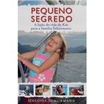 Pequeno Segredo: a Vida Espetacular de Katy Schurmann