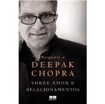 Pergunte a Deepak Sobre Amor e Relacionamentos - Best Seller