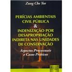 Perícias Ambientais Civil Pública & Indenização por Desapropriação Indireta Nas Unidades de Conservação