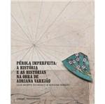 Perola Imperfeita - a Historia e as Historias na Obra - Cobogo