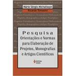 Pesquisa: Orientações e Normas para Elaboração de Projetos