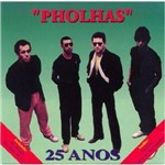 Pholhas 25 Anos - Cd Rock