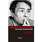 Pierre Bourdieu: Conceitos Fundamentais