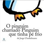 Pinguim Chamado Pinguim que Tinha o Pe Frio, o