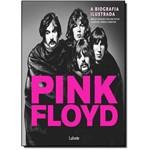 Pink Floyd: a Biografia Ilustrada