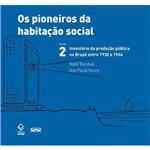 Pioneiros da Habitaçao Social - Vol. 2