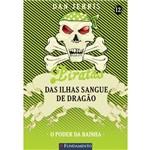 Piratas das Ilhas Sangue de Dragao 12 - o Poder da Bainha - 1ª Ed.