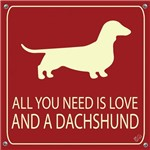 Placa de Decoração All You Need Is Love And a Dachshund