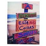 Placa de Metal 26x19 a Felicidade Esta Nas Coisas.. 10081728
