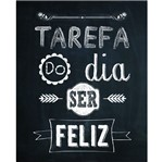 Placa Decorativa 24,5X19,5cm Tarefa do Dia Ser Feliz LPMC-061 - Litocart