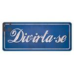 Placa Decorativa Divirta-se 14,6x35cm Dhpm2-028 - Litoarte