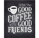 Placa Decorativa Drink Good Coffee With Good Friends 24x19cm Dhpm-185 - Litoarte