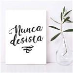 Placa Decorativa Frases de Motivação Nunca Desista 30x40cm